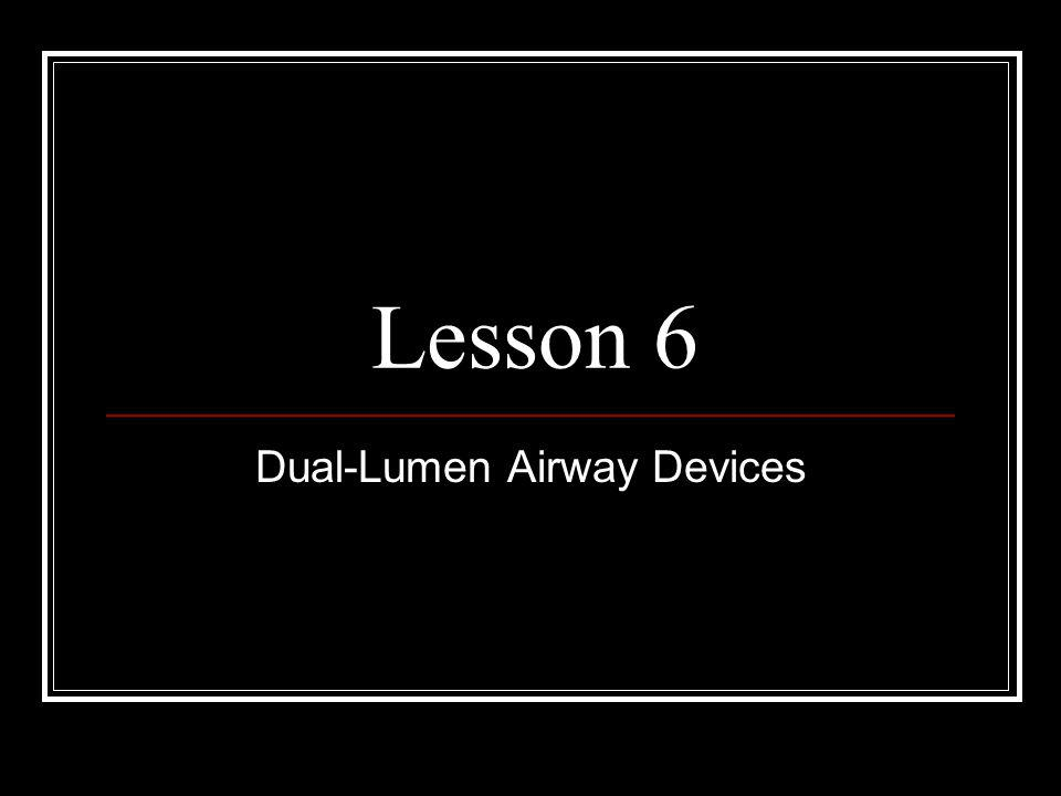 Dual-Lumen Airway Devices