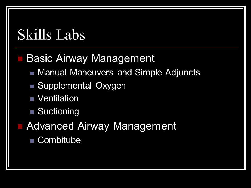 Skills Labs Basic Airway Management Advanced Airway Management
