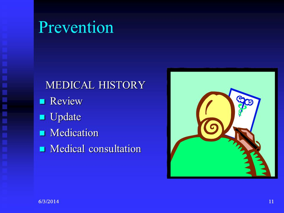 Prevention MEDICAL HISTORY Review Update Medication