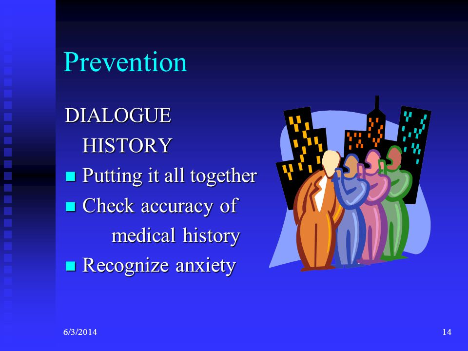 Prevention DIALOGUE HISTORY Putting it all together Check accuracy of