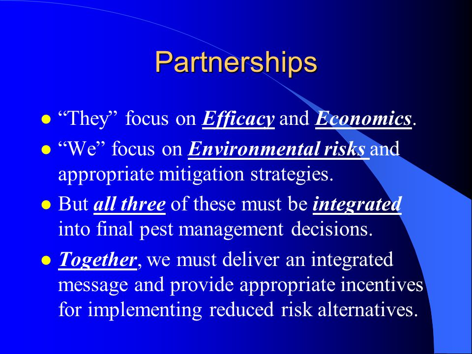 Partnerships They focus on Efficacy and Economics.