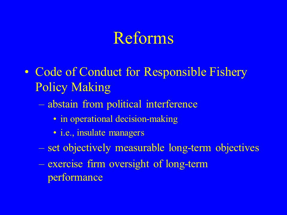 Reforms Code of Conduct for Responsible Fishery Policy Making