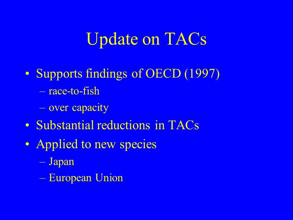 Update on TACs Supports findings of OECD (1997)