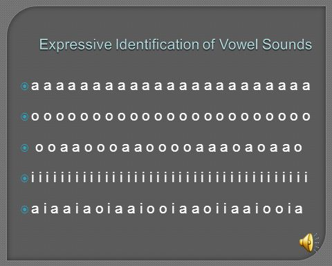 Expressive Identification of Vowel Sounds