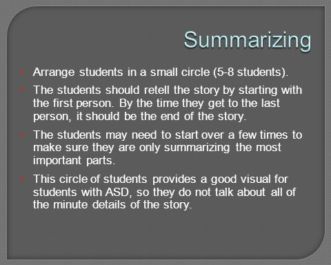 Summarizing Arrange students in a small circle (5-8 students).
