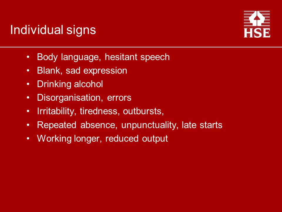 Individual signs Body language, hesitant speech Blank, sad expression