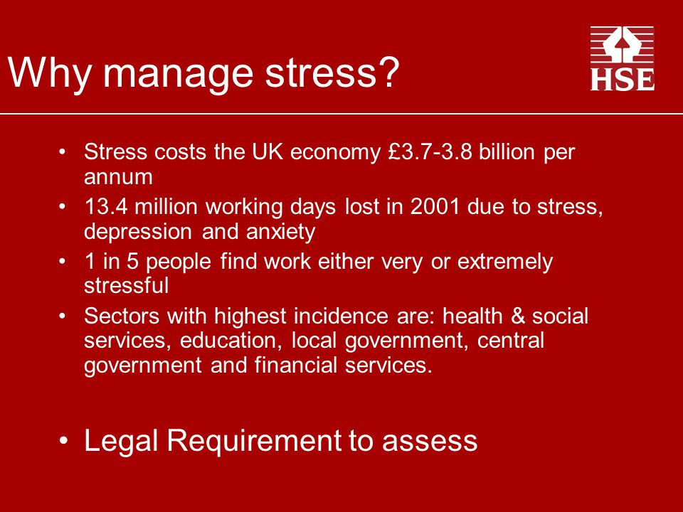 Why manage stress Legal Requirement to assess