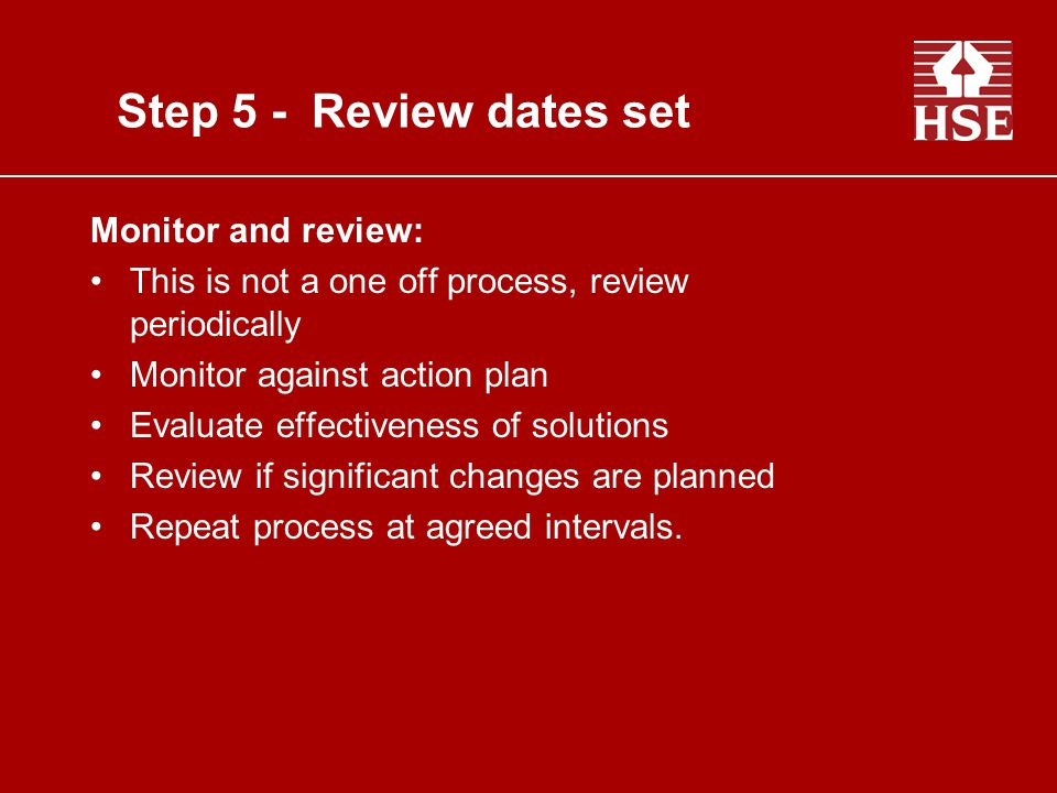 Step 5 - Review dates set Monitor and review: