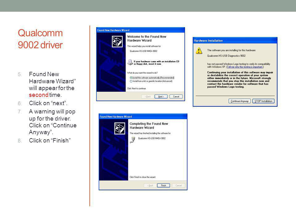 Qualcomm 9002 driver Found New Hardware Wizard will appear for the second time. Click on next .