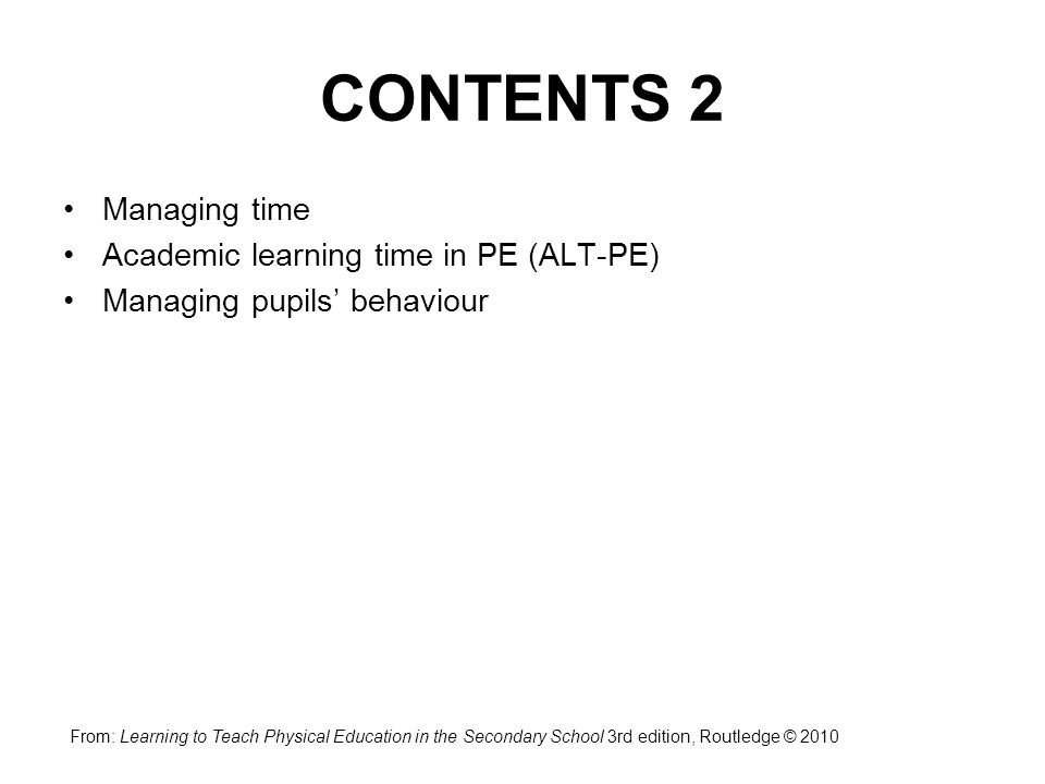 CONTENTS 2 Managing time Academic learning time in PE (ALT-PE)