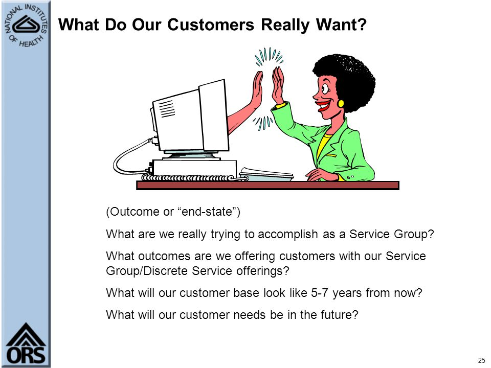 What Do Our Customers Really Want