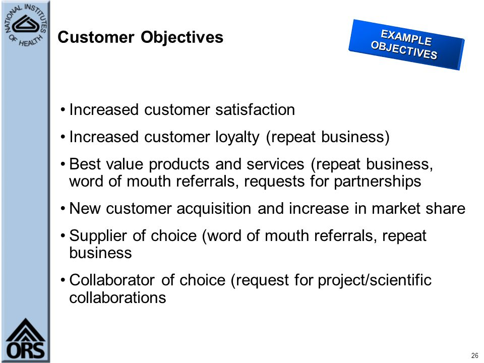 Customer Objectives Increased customer satisfaction