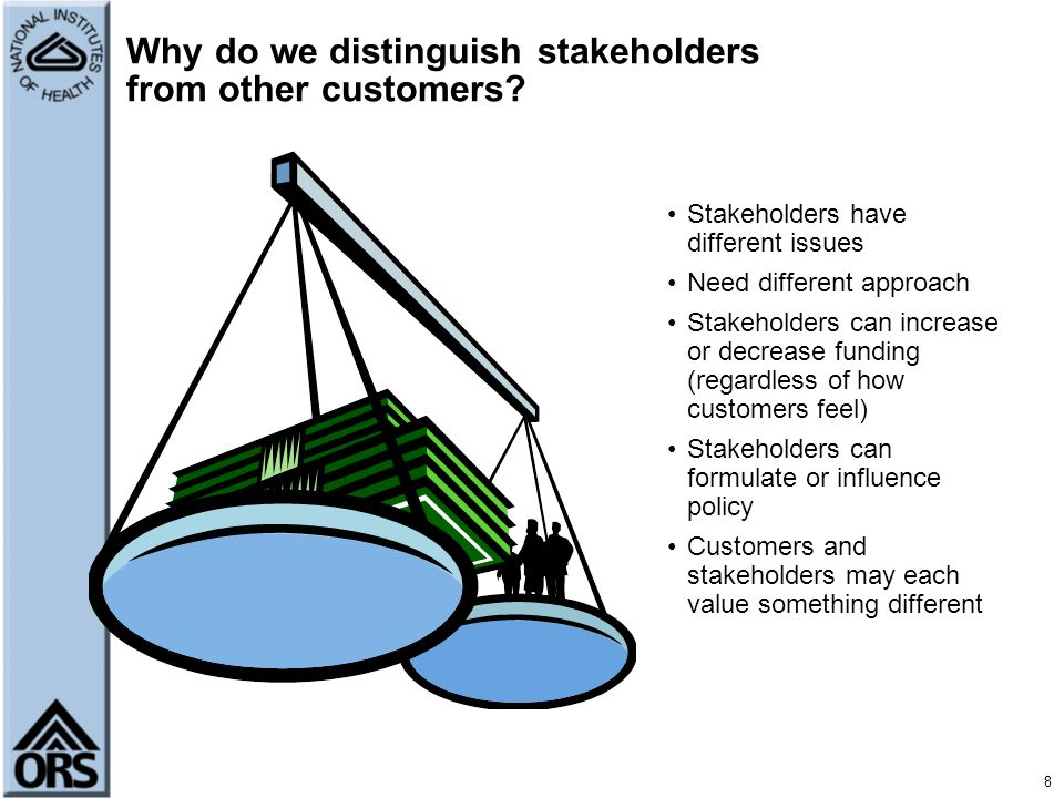 Why do we distinguish stakeholders from other customers