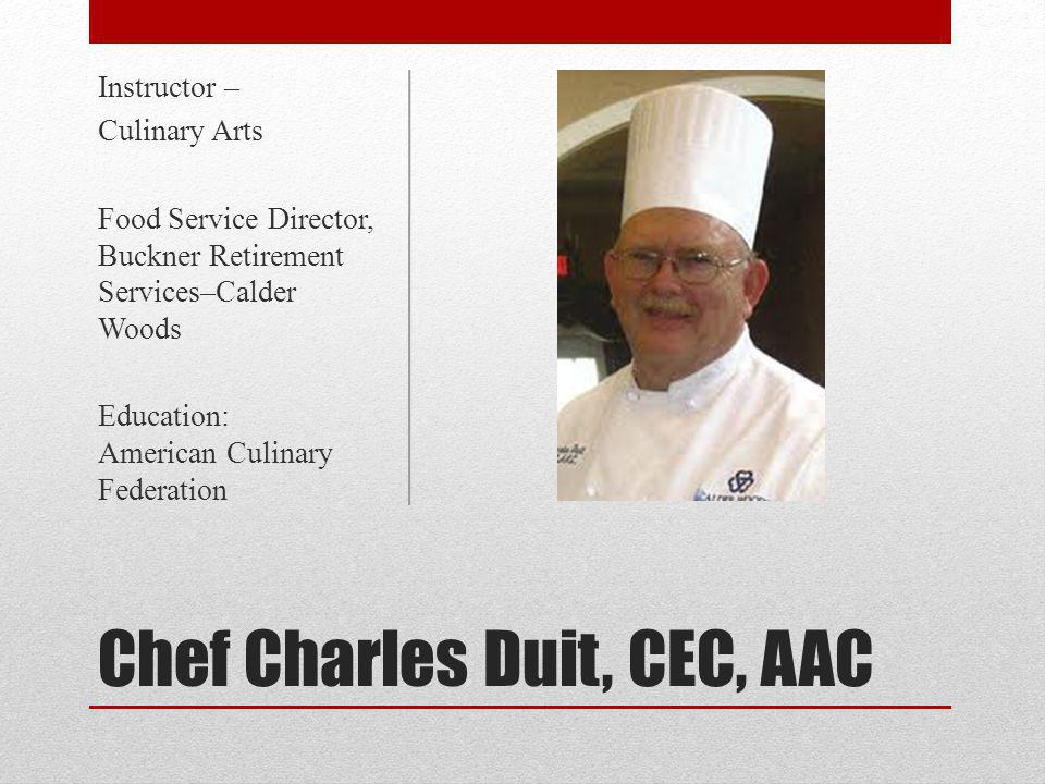 Chef Charles Duit, CEC, AAC