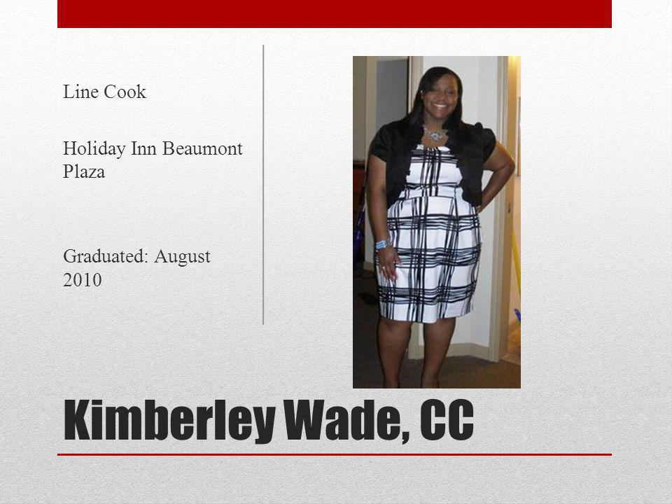 Kimberley Wade, CC Line Cook Holiday Inn Beaumont Plaza