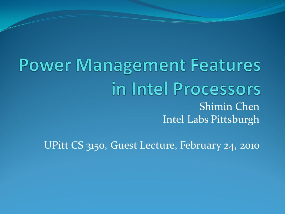Power Management Features in Intel Processors
