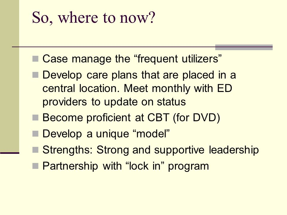 So, where to now Case manage the frequent utilizers