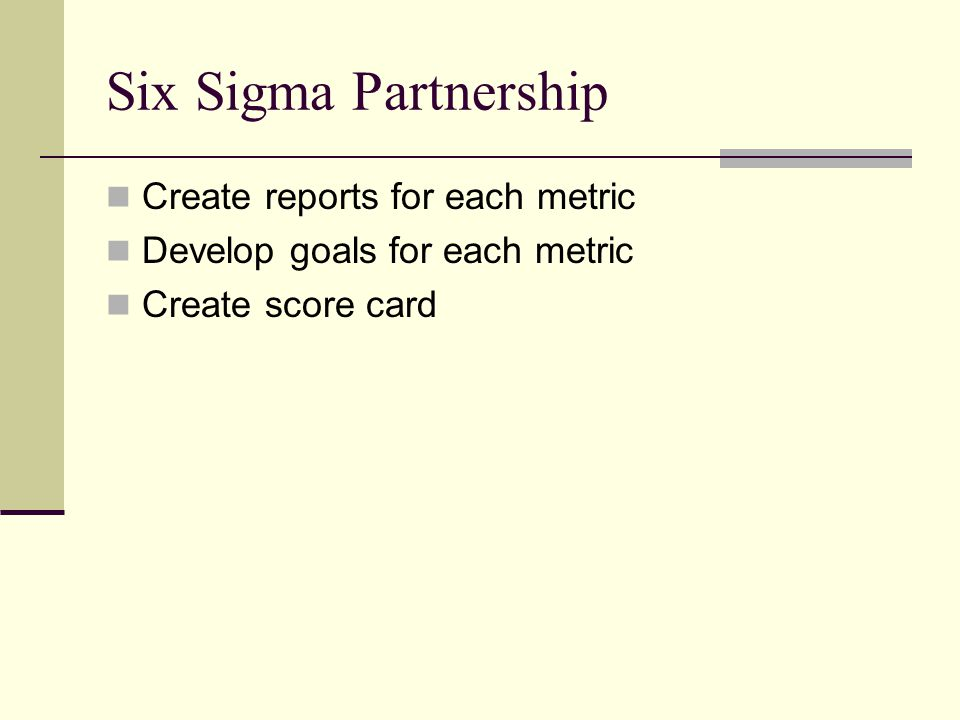 Six Sigma Partnership Create reports for each metric