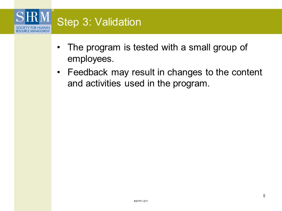 Step 3: Validation The program is tested with a small group of employees.