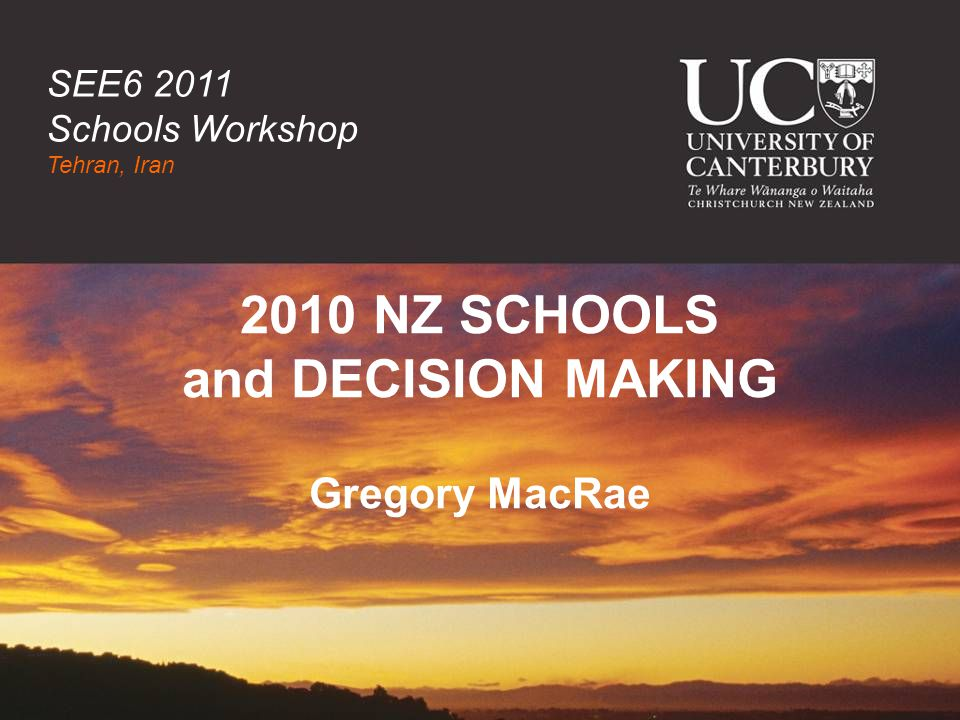 2010 NZ SCHOOLS and DECISION MAKING Gregory MacRae