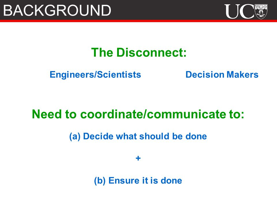 Need to coordinate/communicate to: (a) Decide what should be done
