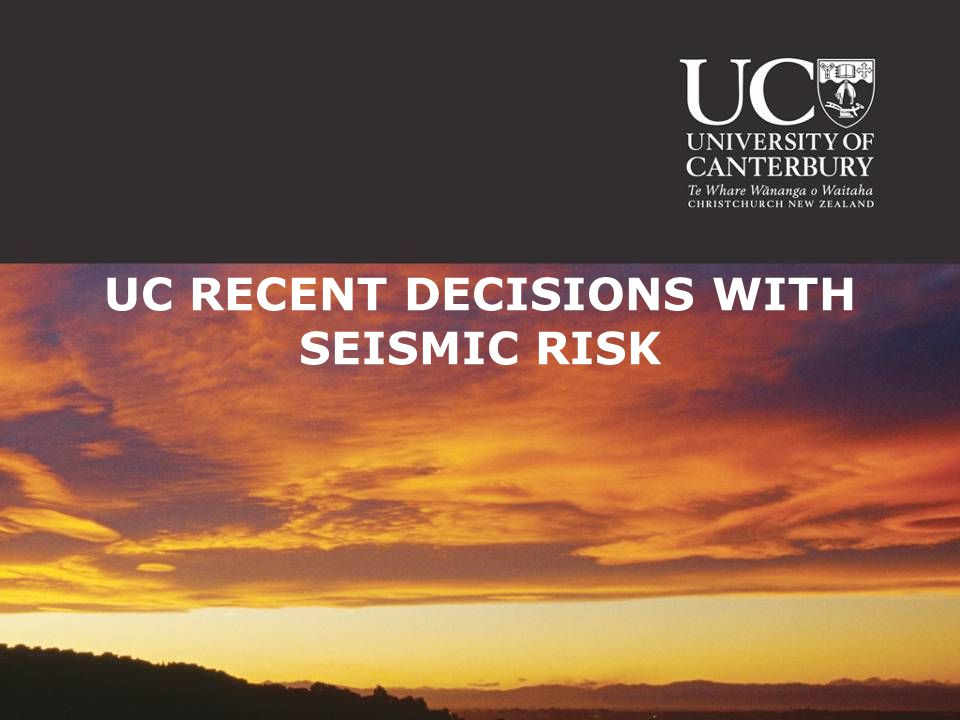 UC RECENT DECISIONS WITH SEISMIC RISK