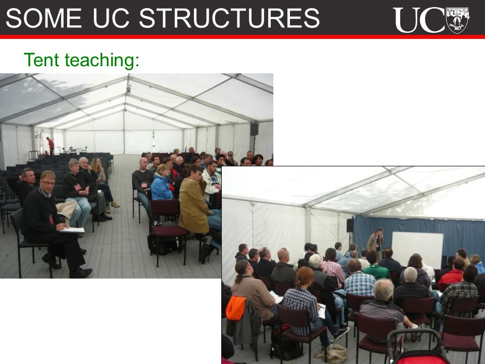 SOME UC STRUCTURES Tent teaching: Things not discussed: