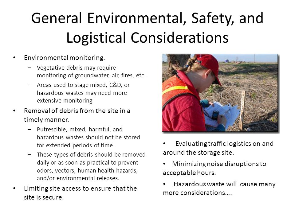 General Environmental, Safety, and Logistical Considerations