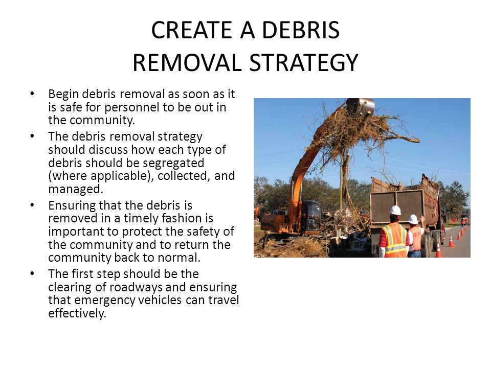 CREATE A DEBRIS REMOVAL STRATEGY