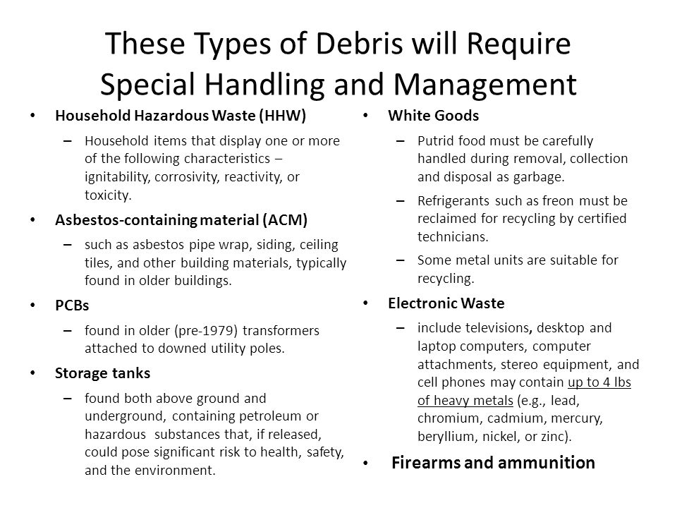 These Types of Debris will Require Special Handling and Management