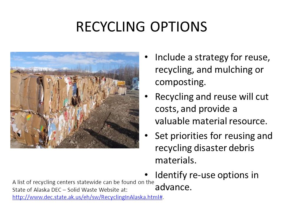 RECYCLING OPTIONS Include a strategy for reuse, recycling, and mulching or composting.