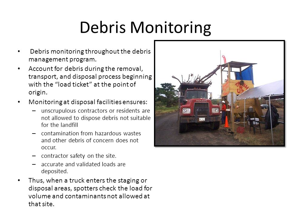 Debris Monitoring Debris monitoring throughout the debris management program.
