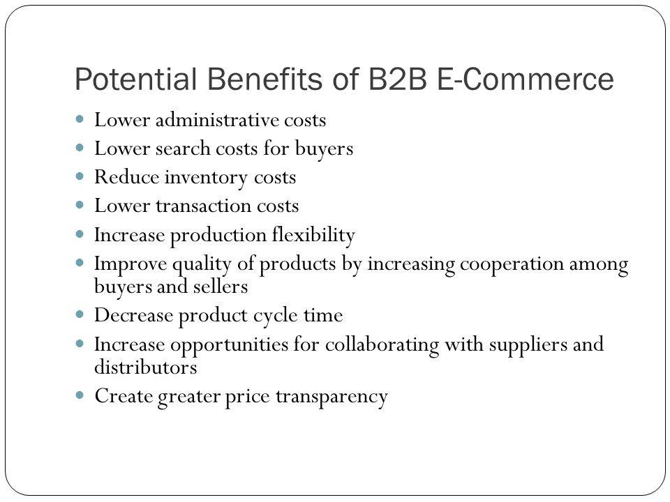 Potential Benefits of B2B E-Commerce