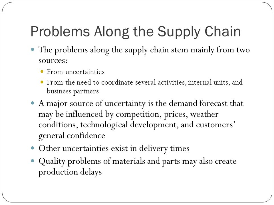 Problems Along the Supply Chain