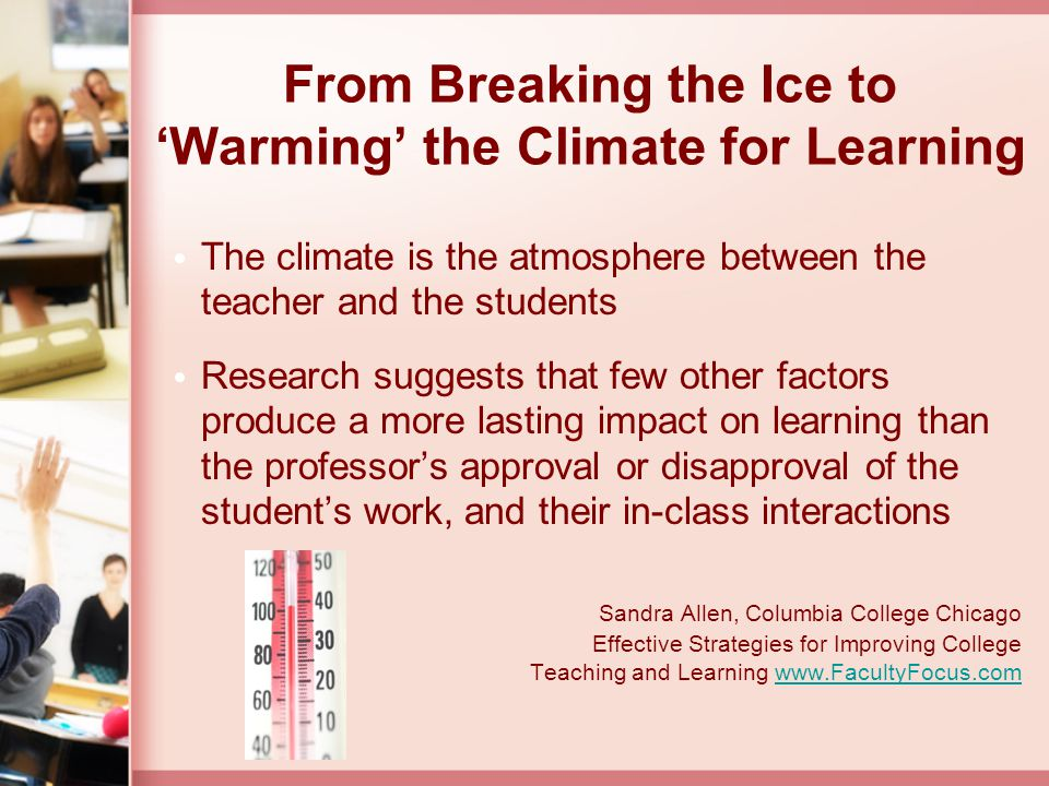 From Breaking the Ice to 'Warming' the Climate for Learning