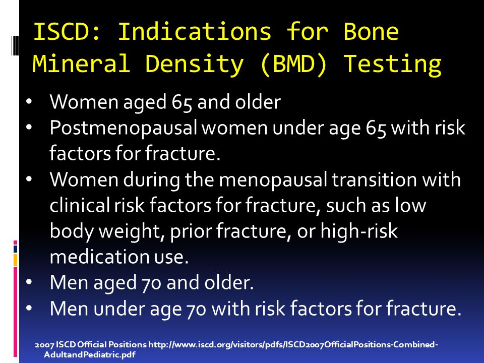 ISCD: Indications for Bone Mineral Density (BMD) Testing