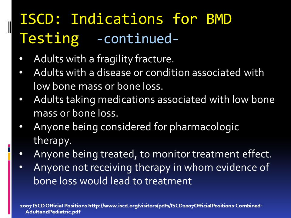 ISCD: Indications for BMD Testing -continued-