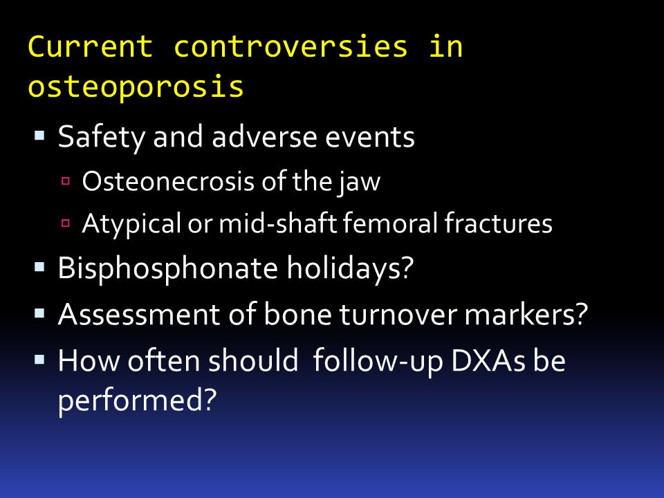 Current controversies in osteoporosis