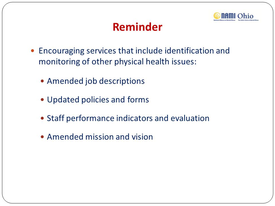 Reminder Encouraging services that include identification and monitoring of other physical health issues: