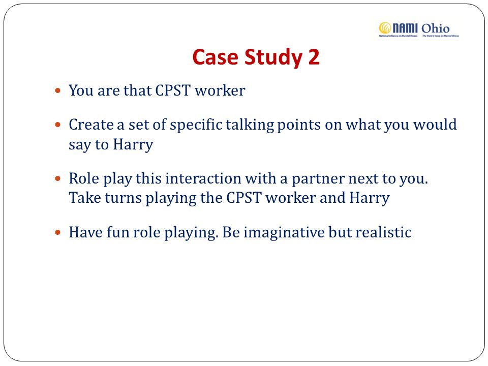 Case Study 2 You are that CPST worker