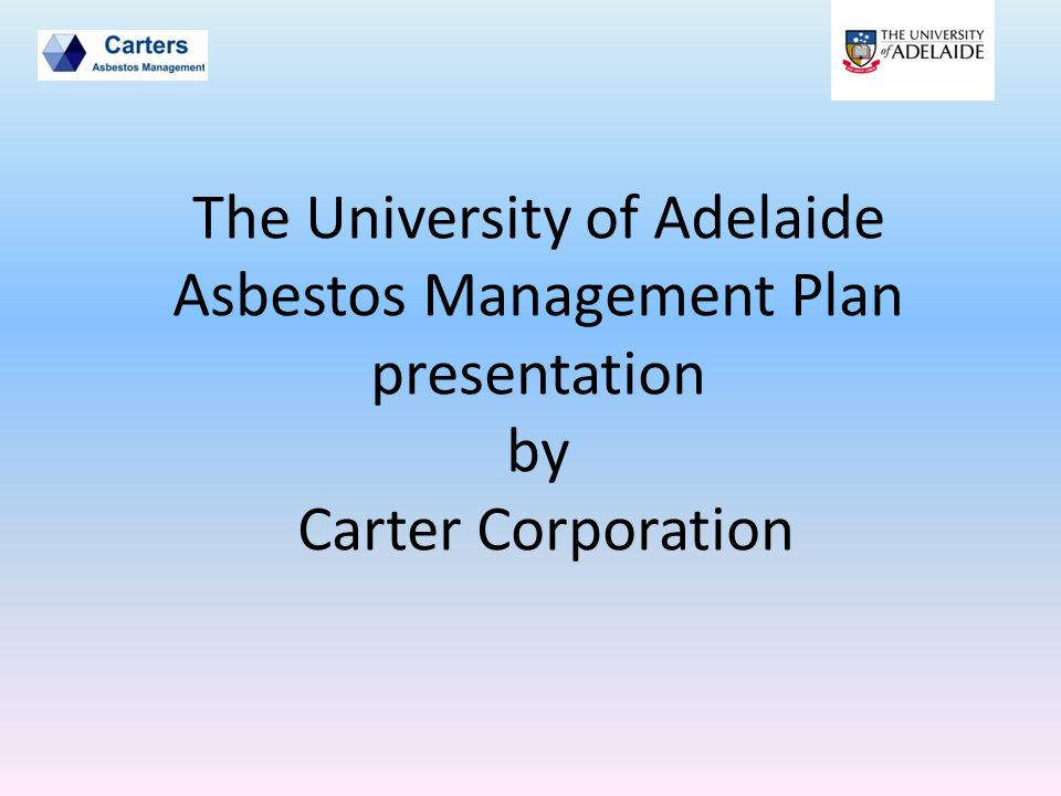 The University of Adelaide Asbestos Management Plan presentation by Carter Corporation