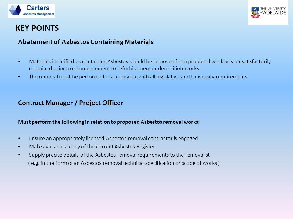 KEY POINTS Abatement of Asbestos Containing Materials