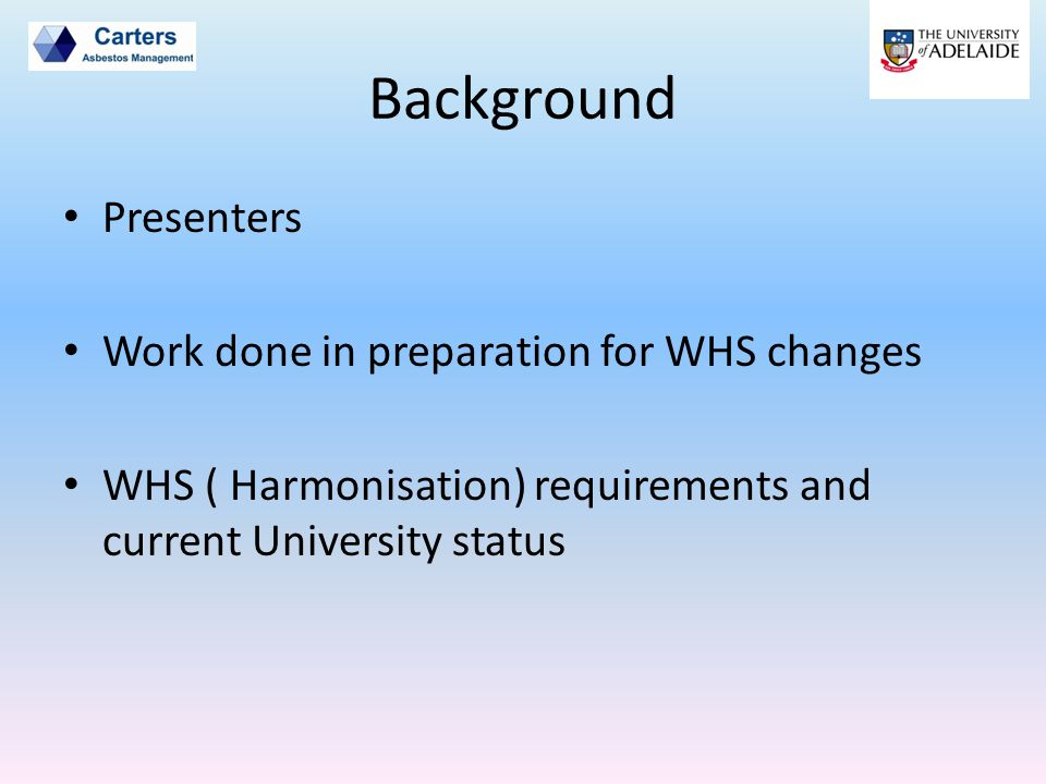 Background Presenters Work done in preparation for WHS changes