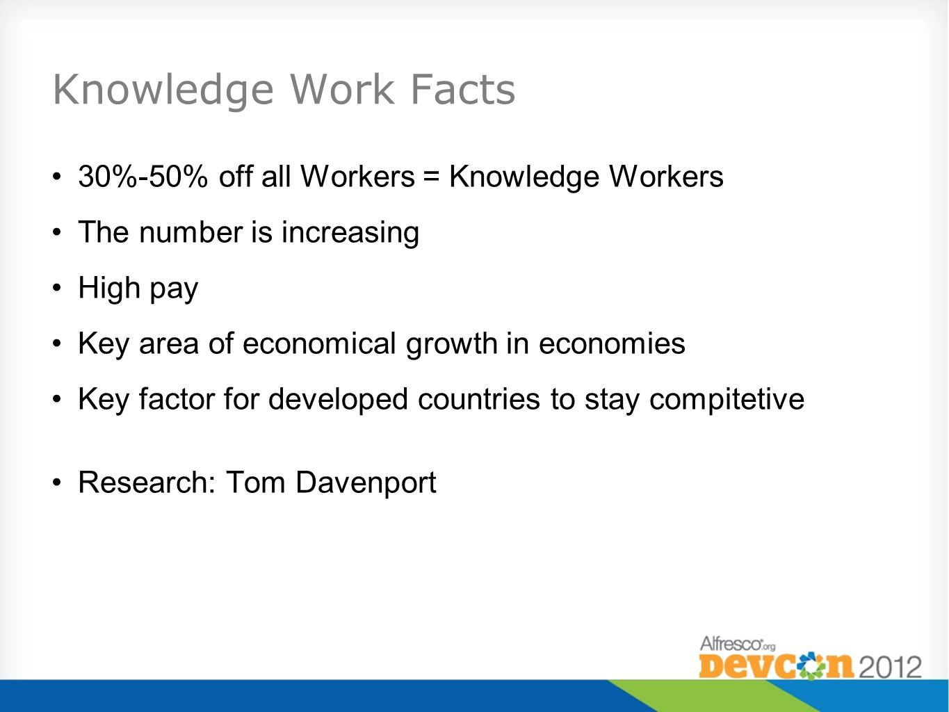 Knowledge Work Facts 30%-50% off all Workers = Knowledge Workers