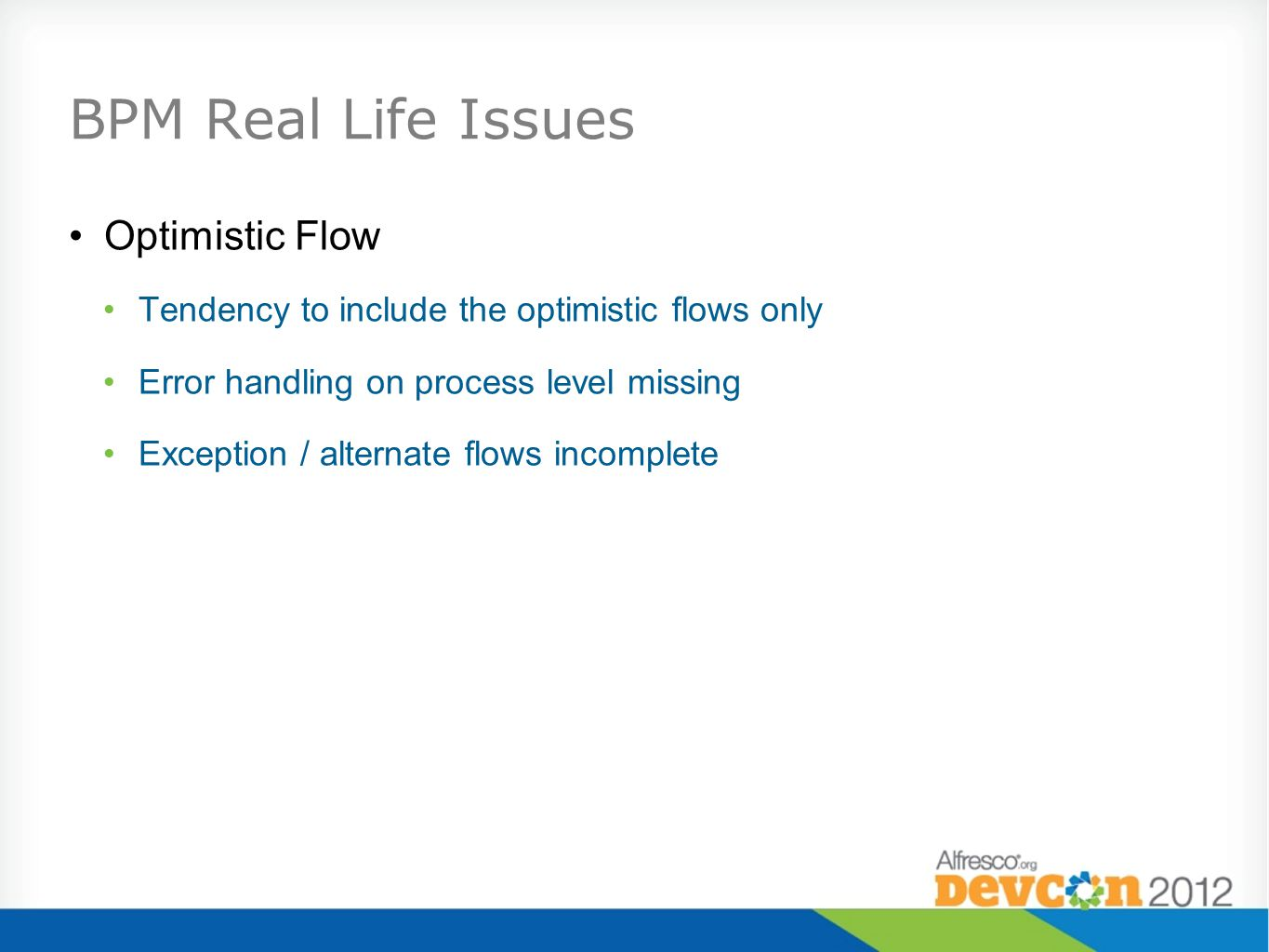 BPM Real Life Issues Optimistic Flow