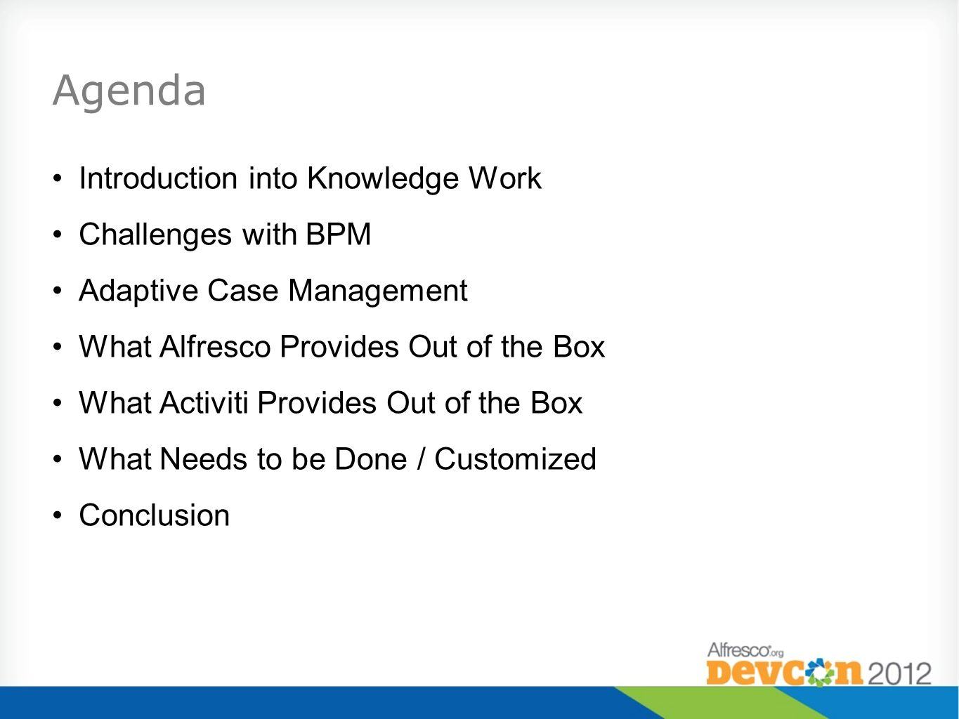 Agenda Introduction into Knowledge Work Challenges with BPM