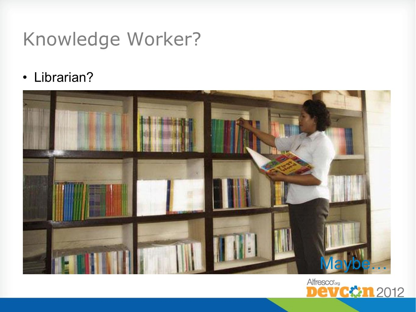 Knowledge Worker Librarian Maybe…