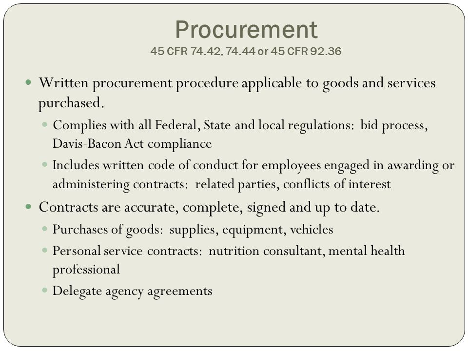 Procurement 45 CFR 74.42, 74.44 or 45 CFR 92.36 Written procurement procedure applicable to goods and services purchased.