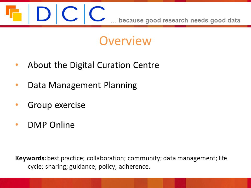 Overview About the Digital Curation Centre Data Management Planning