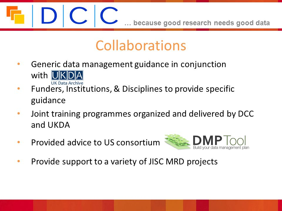 Collaborations Generic data management guidance in conjunction with